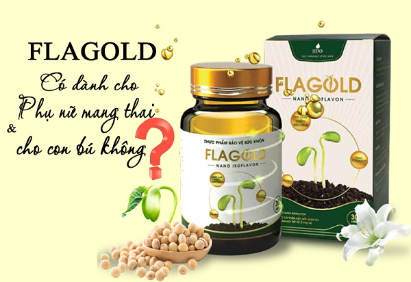 Chuyên gia giải đáp: FlaGold có dành cho phụ nữ mang thai và cho con bú không?