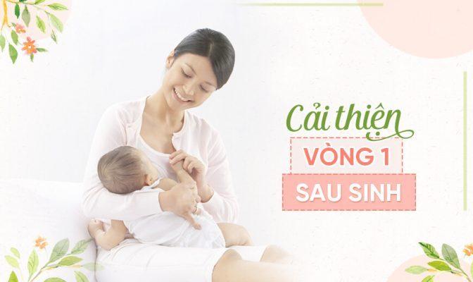 cách cải thiện vòng 1 chảy xệ sau sinh, cách khắc phục vòng 1 chảy xệ sau sinh, cách giảm chảy xệ vòng 1 sau sinh
