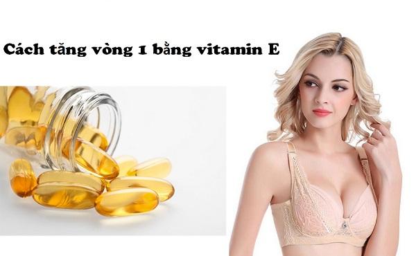 Cách tăng vòng 1 bằng vitamin E biến vòng 1 60 thành 90 trong nháy mắt