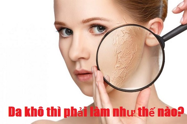 da khô phải làm như thế nào, da mặt khô phải làm như thế nào, da khô phải làm thế nào, da mặt bị khô phải làm thế nào, da khô thì phải làm thế nào, da bị khô phải làm thế nào, da mặt khô thì phải làm thế nào, da mặt khô phải làm như thế nào