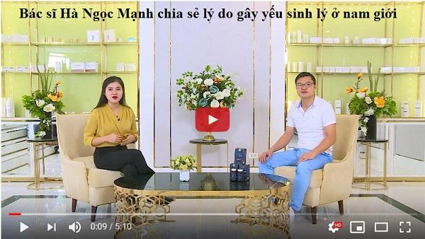 Bác sĩ Hà Ngọc Mạnh tiết lộ lý do gây yếu sinh lý ở nam giới