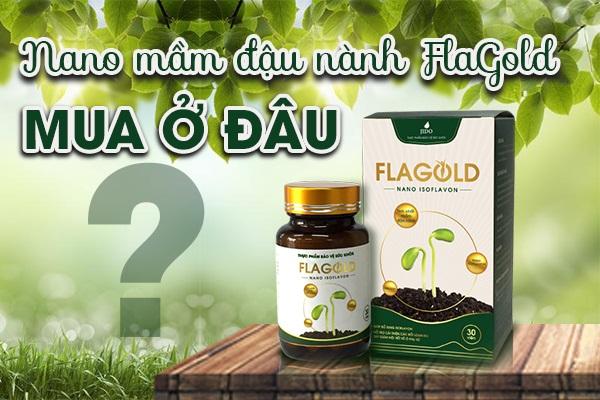 [BẬT MÍ] Nano mầm đậu nành FlaGold mua ở đâu chính hãng không lo hàng giả – hàng nhái – hàng kém chất lượng?
