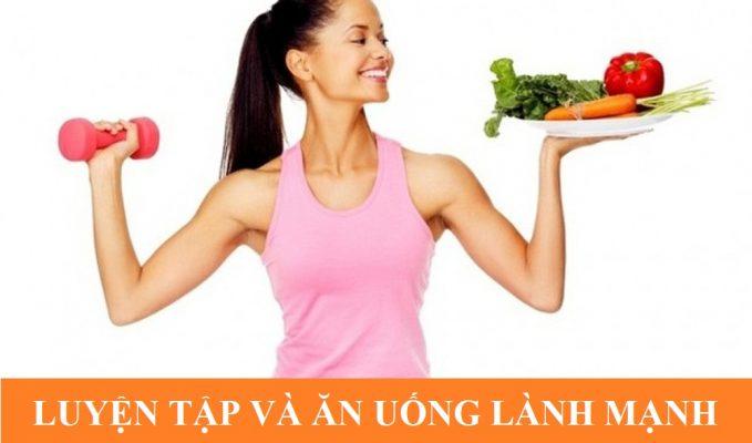 Thực hiện chế độ ăn uống khoa học và thường xuyên luyện tập để cơ thể khỏe mạnh